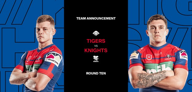 Knights v Tigers Round 10 NRL Team List