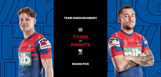 Titans v Knights Round 5 NRL team list